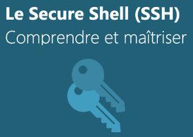 Comprendre et maîtriser SSH