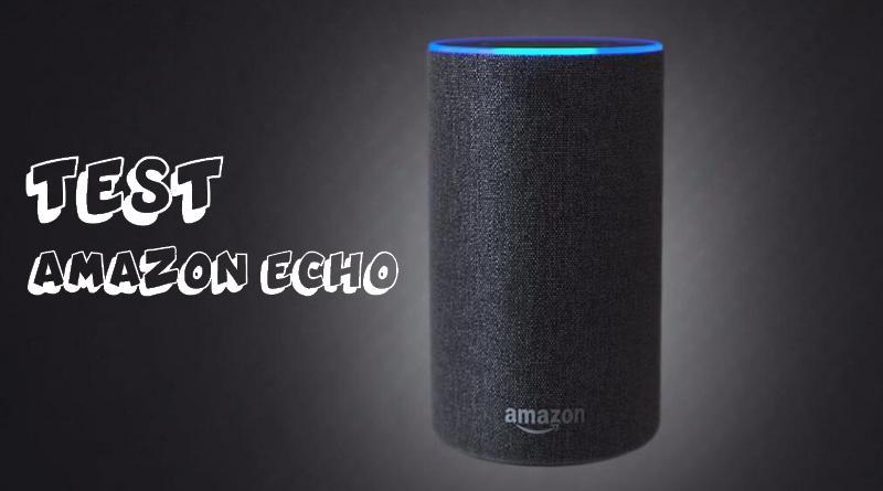 Amazon Echo : Je l'ai testée pour vous !