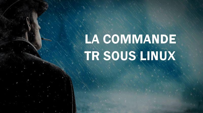 Linux : Transformer les caractères d'un texte avec tr