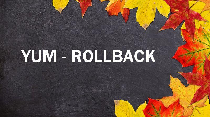 Rollback de transaction yum sur CentOS 7