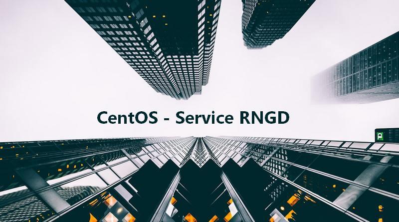 Démarrage complet du service rngd sur CentOS 7