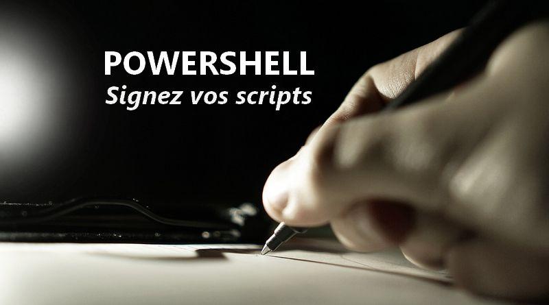 Comment signer un script Powershell ?