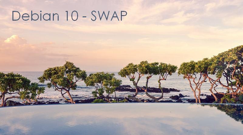 Comment ajouter de l'espace de swap sur Gnu/Linux Debian 10