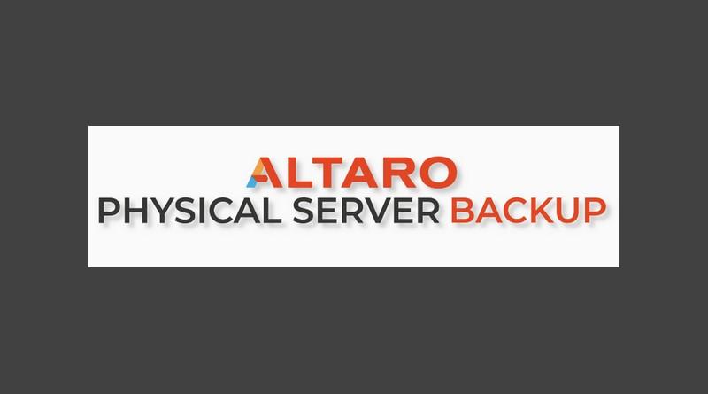 Altaro : un logiciel gratuit pour le backup de serveurs physiques !