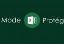 Qu'est-ce que le mode «Protégé» dans Excel ?