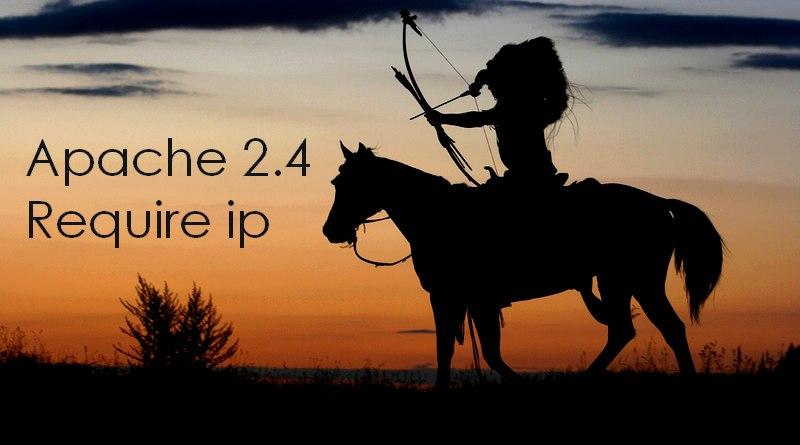 Apache 2.4 : autoriser l'accès depuis une adresse IP avec «Require ip»