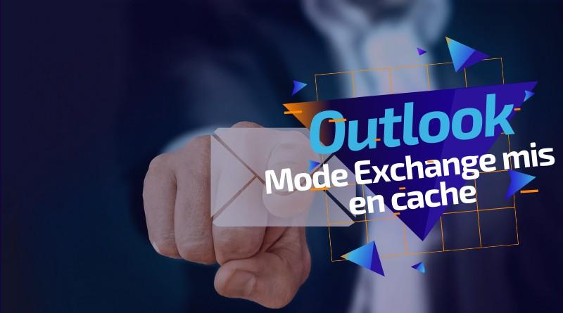GPO Outlook : configurer le mode Exchange mis en cache