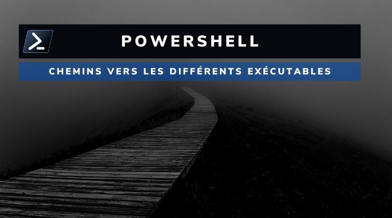 Où sont stockés les exécutables de PowerShell ?