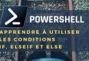 PowerShell : structure conditionnelle If, Else et ElseIf