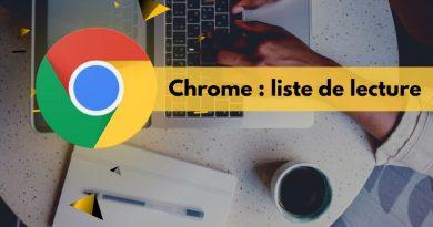 Comment activer la fonction «Liste de lecture» sur Chrome ?