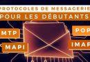 Messagerie : découverte des protocoles SMTP, POP, IMAP et MAPI