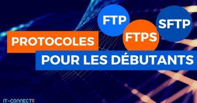 Les protocoles FTP, FTPS et SFTP pour les débutants
