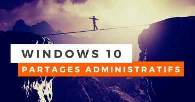 Les partages administratifs sous Windows 10