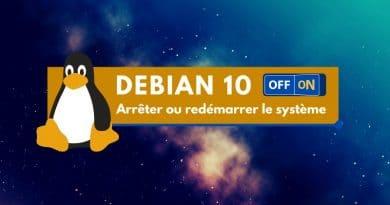 Comment arrêter ou redémarrer Debian 10 ?