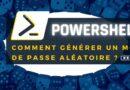 PowerShell – Comment générer un mot de passe aléatoire ?