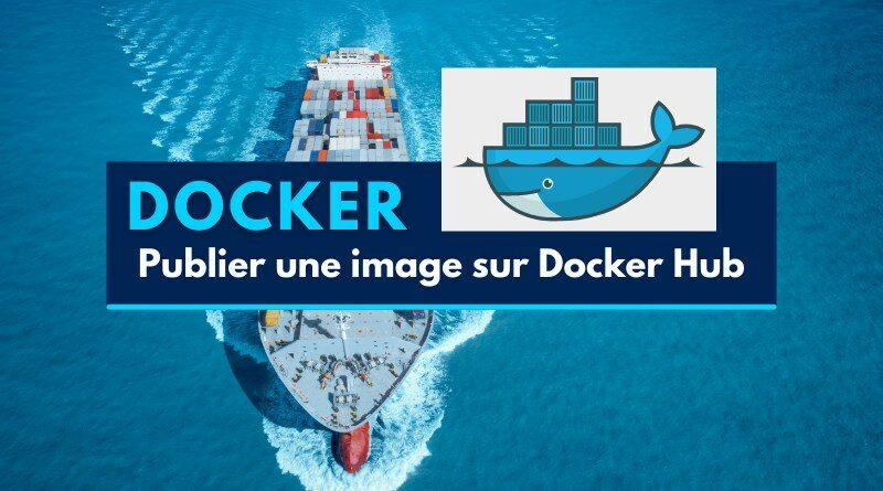 Comment publier une image Dockerfile sur le référentiel Docker Hub ?