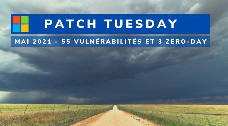 Patch Tuesday – Mai 2021 : 55 vulnérabilités et 3 failles Zero Day corrigées