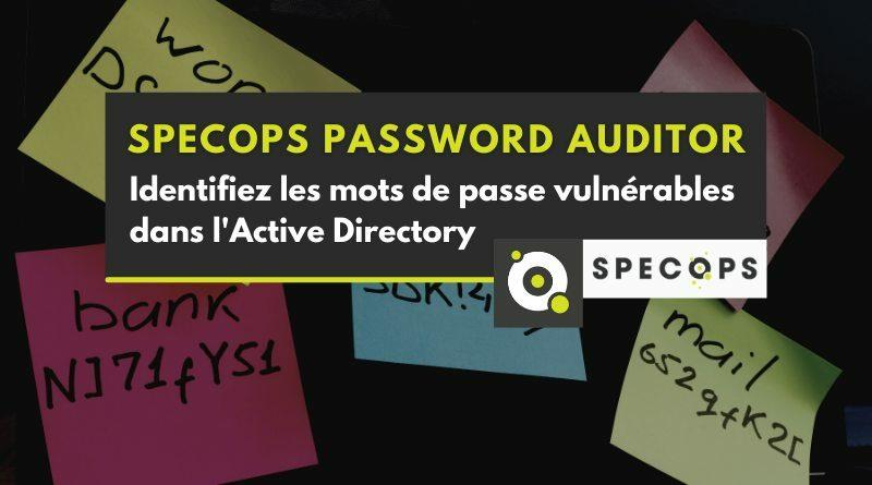 Identifiez les mots de passe vulnérables dans l'AD avec Specops Password Auditor