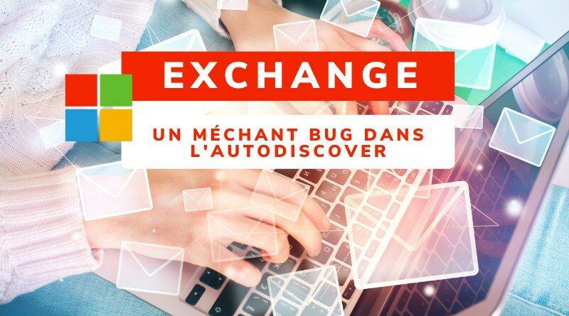 Microsoft Exchange : un bug dans l'Autodiscover expose vos identifiants !