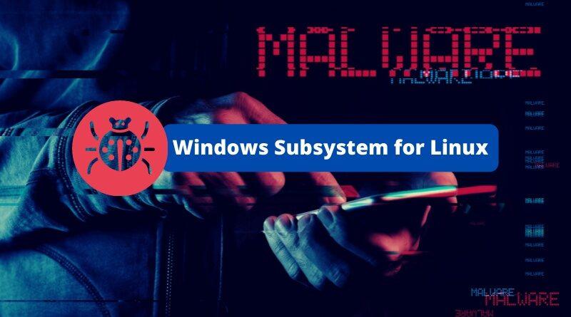 Un nouveau malware s'appuie sur Windows Subsystem for Linux