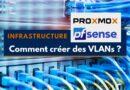 Comment créer des VLANs avec Proxmox et pfSense ?