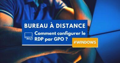 Configurer le RDP par GPO : activer l'accès, port par défaut, règle de pare-feu