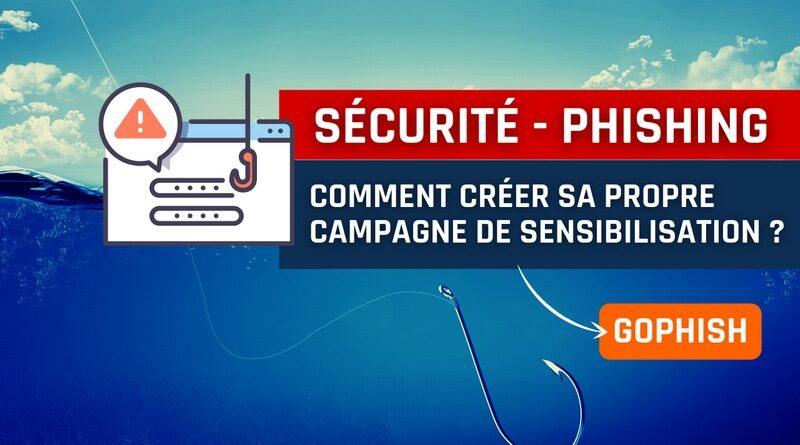 Comment créer une campagne de phishing avec Gophish ?