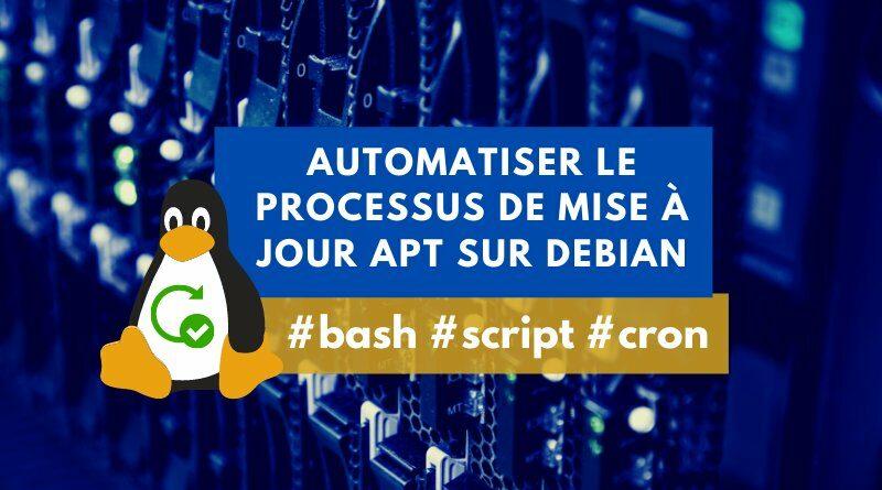Automatiser le processus de mise à jour Apt sur Debian