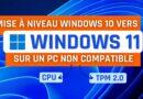 Mise à niveau Windows 10 vers Windows 11 sur un PC non compatible