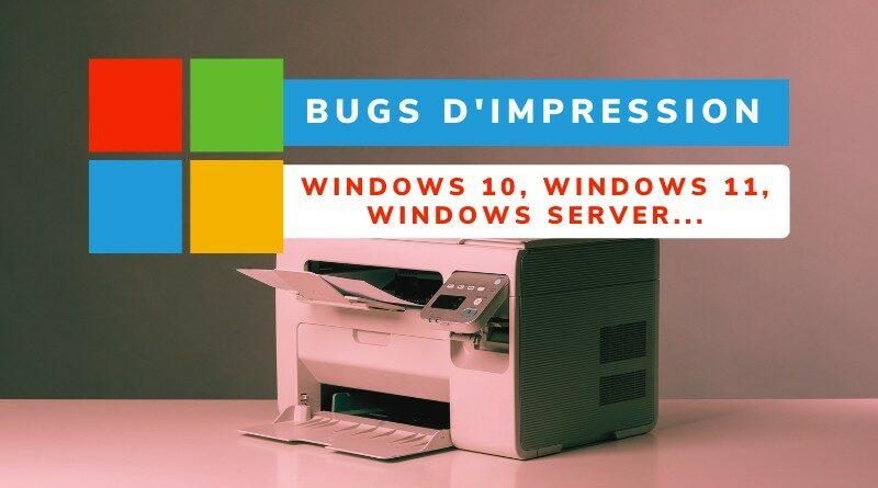 De nouveaux problèmes d'impression touchent Windows 10 et… Windows 11 !